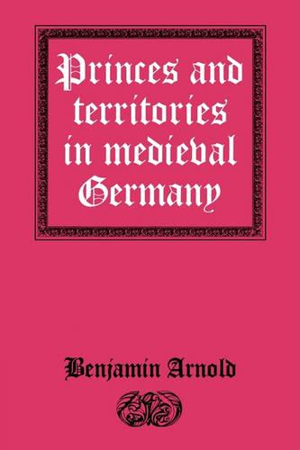 Princes and Territories in Medieval Germany (Paperback)