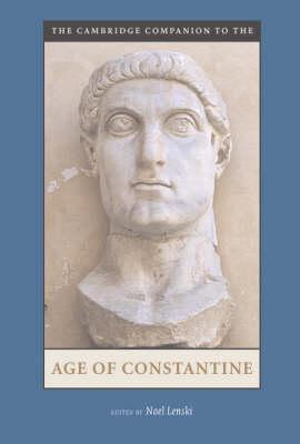 The Cambridge Companion to the Age of Constantine - Cambridge Companions to the Ancient World (Paperback)