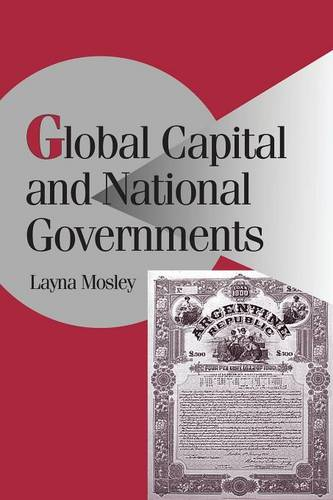Cambridge Studies in Comparative Politics: Global Capital and National Governments (Paperback)