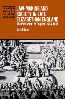 Law-Making and Society in Late Elizabethan England: The Parliament of England, 1584-1601 - Cambridge Studies in Early Modern British History (Paperback)