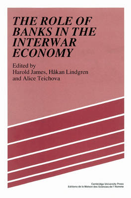 The Role of Banks in the Interwar Economy (Paperback)