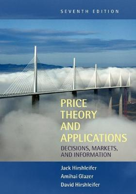 Price Theory and Applications: Decisions, Markets, and Information (Paperback)