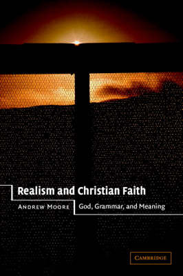 Realism and Christian Faith: God, Grammar, and Meaning (Paperback)