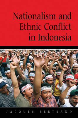 Cambridge Asia-Pacific Studies: Nationalism and Ethnic Conflict in Indonesia (Paperback)