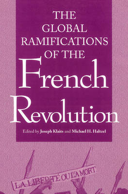 Global Ramifications of the French Revolution - Woodrow Wilson Center Press (Paperback)