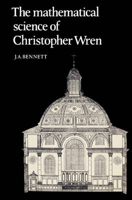 The Mathematical Science of Christopher Wren (Paperback)