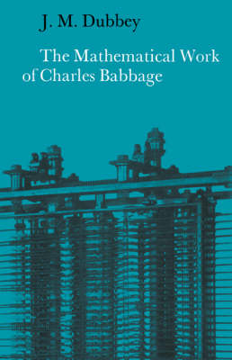 The Mathematical Work of Charles Babbage (Paperback)