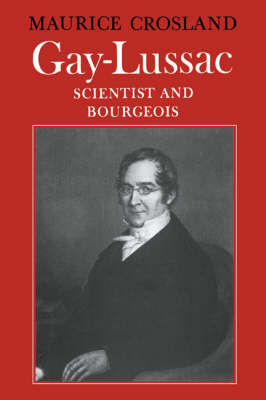 Gay-Lussac: Scientist and Bourgeois (Paperback)