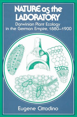 Nature as the Laboratory: Darwinian Plant Ecology in the German Empire, 1880-1900 (Paperback)