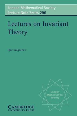 Lectures on Invariant Theory - London Mathematical Society Lecture Note Series 296 (Paperback)