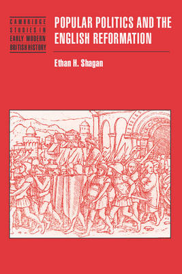 Popular Politics and the English Reformation - Cambridge Studies in Early Modern British History (Paperback)
