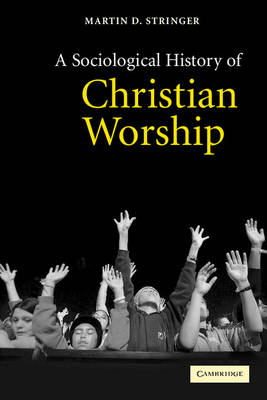 A Sociological History of Christian Worship (Paperback)