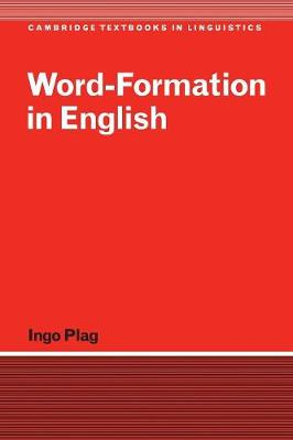 Cambridge Textbooks in Linguistics: Word-Formation in English (Paperback)
