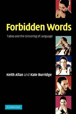 Forbidden Words: Taboo and the Censoring of Language (Paperback)