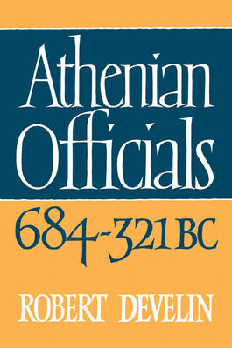 Athenian Officials 684-321 BC (Paperback)