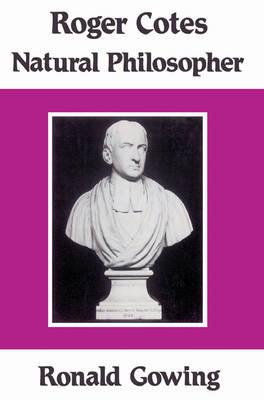 Roger Cotes - Natural Philosopher (Paperback)