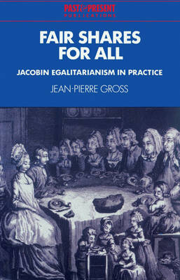 Fair Shares for All: Jacobin Egalitarianism in Practice - Past and Present Publications (Paperback)