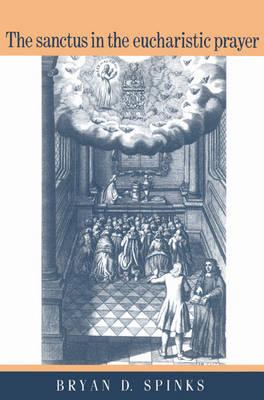The Sanctus in the Eucharistic Prayer (Paperback)