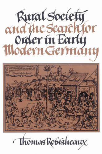 Rural Society and the Search for Order in Early Modern Germany (Paperback)