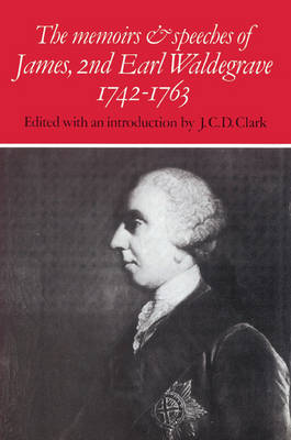 The Memoirs and Speeches of James, 2nd Earl Waldegrave 1742-1763 (Paperback)
