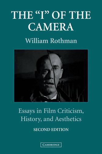 Cambridge Studies in Film: The 'I' of the Camera: Essays in Film Criticism, History, and Aesthetics (Paperback)