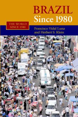 Brazil since 1980 - The World Since 1980 (Paperback)