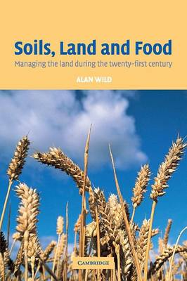 Soils, Land and Food: Managing the Land during the Twenty-First Century (Paperback)