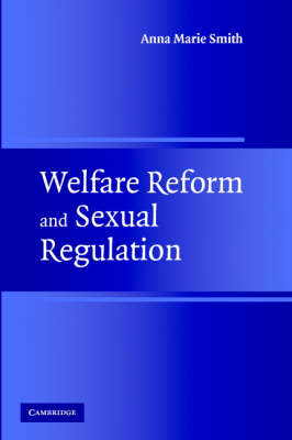 Welfare Reform and Sexual Regulation (Paperback)