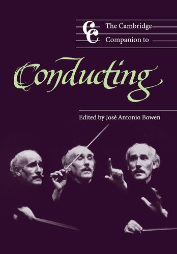 The Cambridge Companion to Conducting - Cambridge Companions to Music (Paperback)
