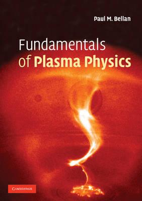 Fundamentals of Plasma Physics (Paperback)
