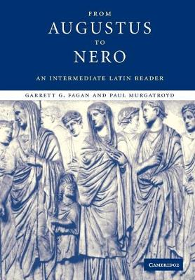From Augustus to Nero: An Intermediate Latin Reader - Cambridge Intermediate Latin Readers (Paperback)