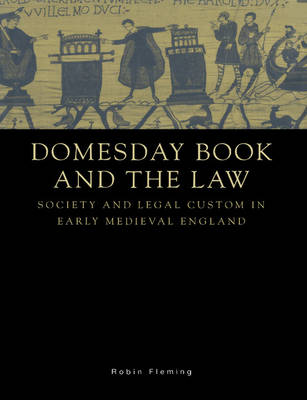 Domesday Book and the Law: Society and Legal Custom in Early Medieval England (Paperback)