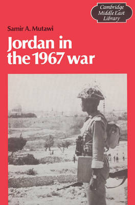 Jordan in the 1967 War - Cambridge Middle East Library 10 (Paperback)