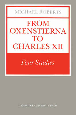 From Oxenstierna to Charles XII: Four Studies (Paperback)
