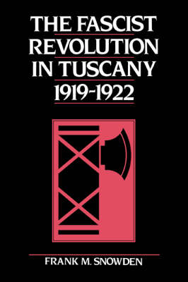 The Fascist Revolution in Tuscany, 1919-22 (Paperback)