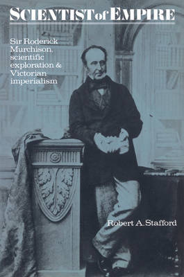 Scientist of Empire: Sir Roderick Murchison, Scientific Exploration and Victorian Imperialism (Paperback)