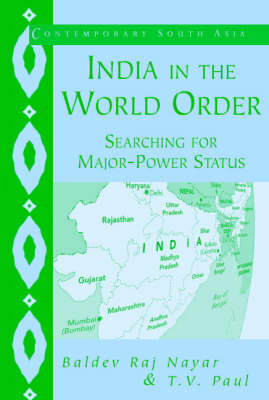 India in the World Order: Searching for Major-Power Status - Contemporary South Asia 9 (Paperback)
