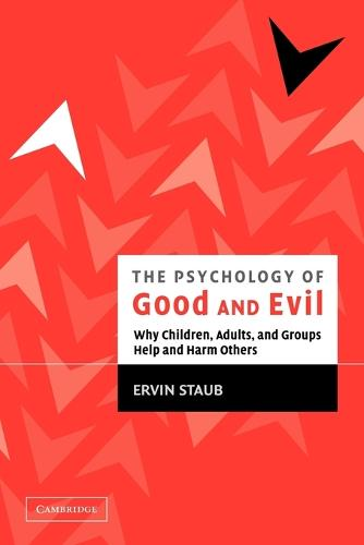 The Psychology of Good and Evil: Why Children, Adults, and Groups Help and Harm Others (Paperback)
