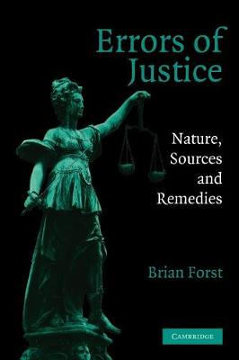 Errors of Justice: Nature, Sources and Remedies - Cambridge Studies in Criminology (Paperback)