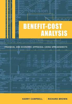 Benefit-Cost Analysis: Financial and Economic Appraisal using Spreadsheets (Paperback)