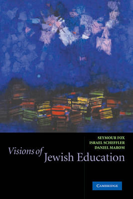 Visions of Jewish Education (Paperback)