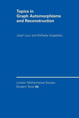 Topics in Graph Automorphisms and Reconstruction - London Mathematical Society Student Texts 54 (Paperback)