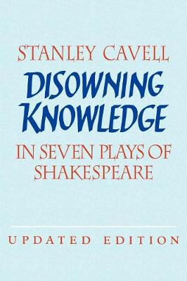 Disowning Knowledge: In Seven Plays of Shakespeare (Paperback)