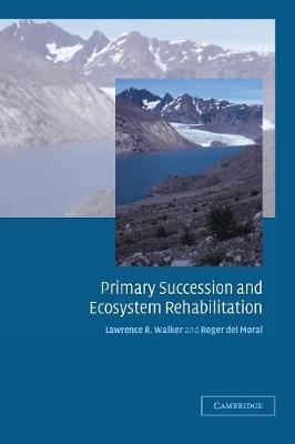 Primary Succession and Ecosystem Rehabilitation (Paperback)