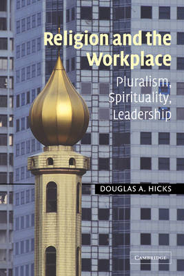 Cover Religion and the Workplace: Pluralism, Spirituality, Leadership