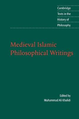 Cambridge Texts in the History of Philosophy: Medieval Islamic Philosophical Writings (Paperback)