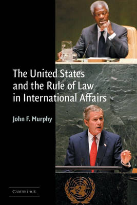 The United States and the Rule of Law in International Affairs (Paperback)