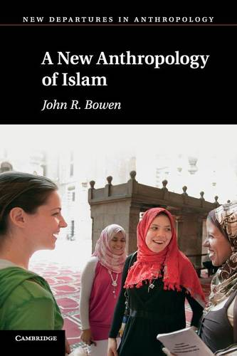 A New Anthropology of Islam - New Departures in Anthropology (Paperback)