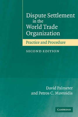 Dispute Settlement in the World Trade Organization: Practice and Procedure (Paperback)