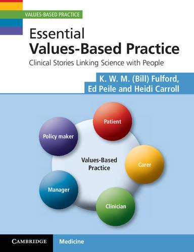 Values-Based Practice: Essential Values-Based Practice: Clinical Stories Linking Science with People (Paperback)